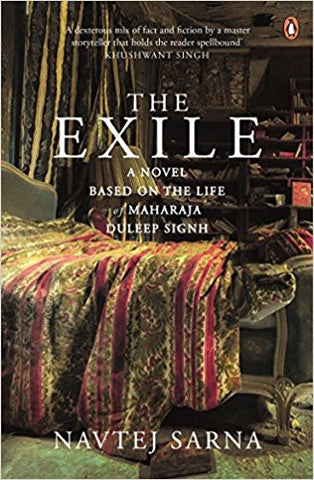 The Exile: A Novel Based on Life of Maharaja Duleep Singh