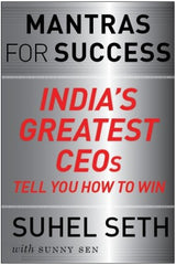 Mantras for Success: India's Greatest CEOs Tell You How to Win