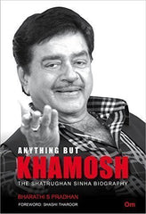 Anything But Khamosh: The Shatrughan Sinha Biography