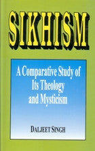 Sikhism-  A Comparative Study of its Theology and Mysticism
