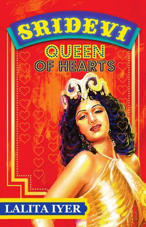Sridevi: Queen of Hearts
