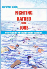 Fighting Hatred With Love- Voices of the Air India Victims's Families
