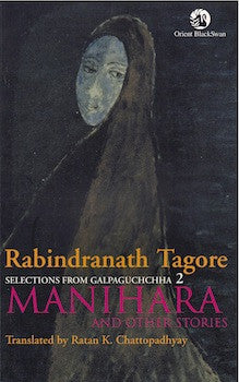 Rabindranath Tagore: Manihara and other stories
