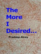 The More I Desired......