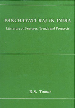 Panchayati Raj in India: Literature on Features Trends and Prospects