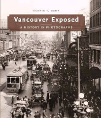 Vancouver Exposed: A History in Photographs