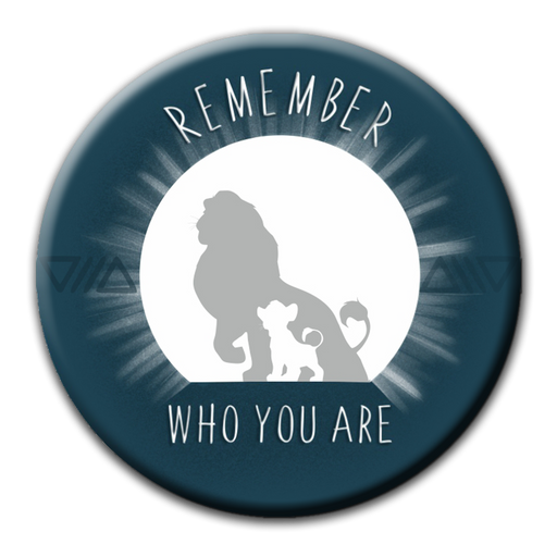 Lion King Tribute: Remember who you are Badge (5.8cm)