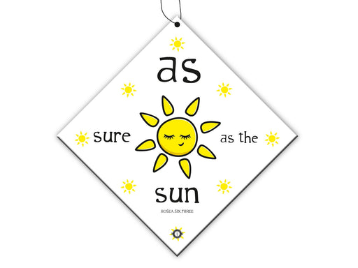 Sure as the Sun Car Dangler