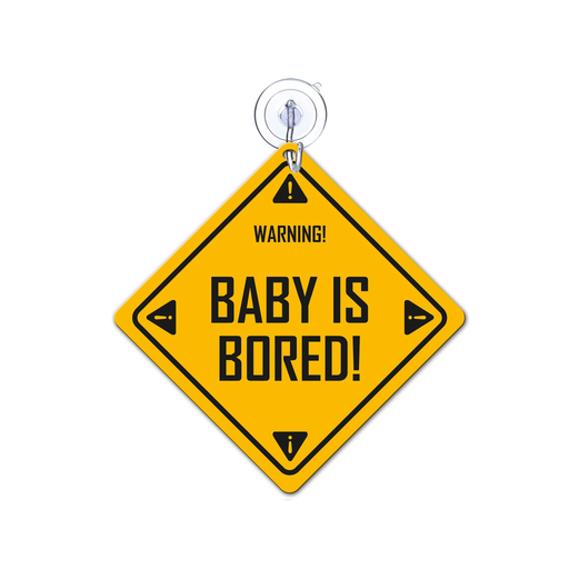 Baby is bored Car Sign