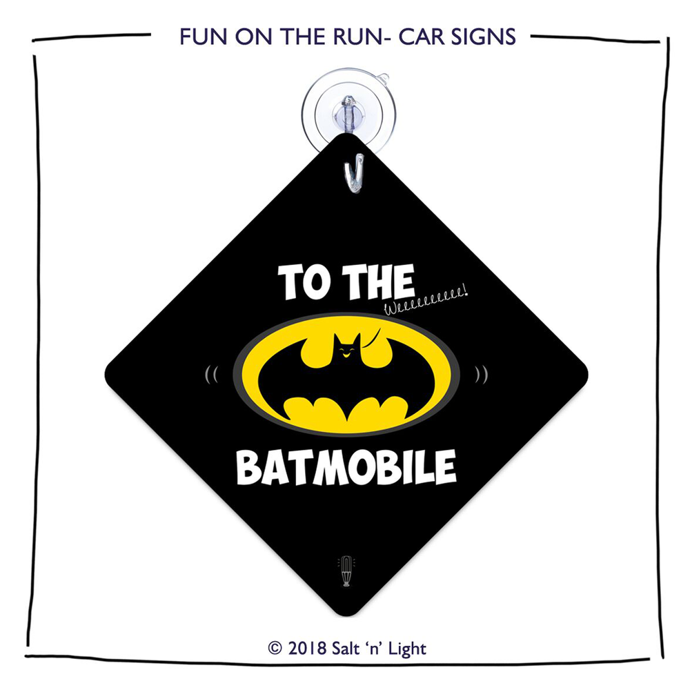 To the Batmobile Car Sign