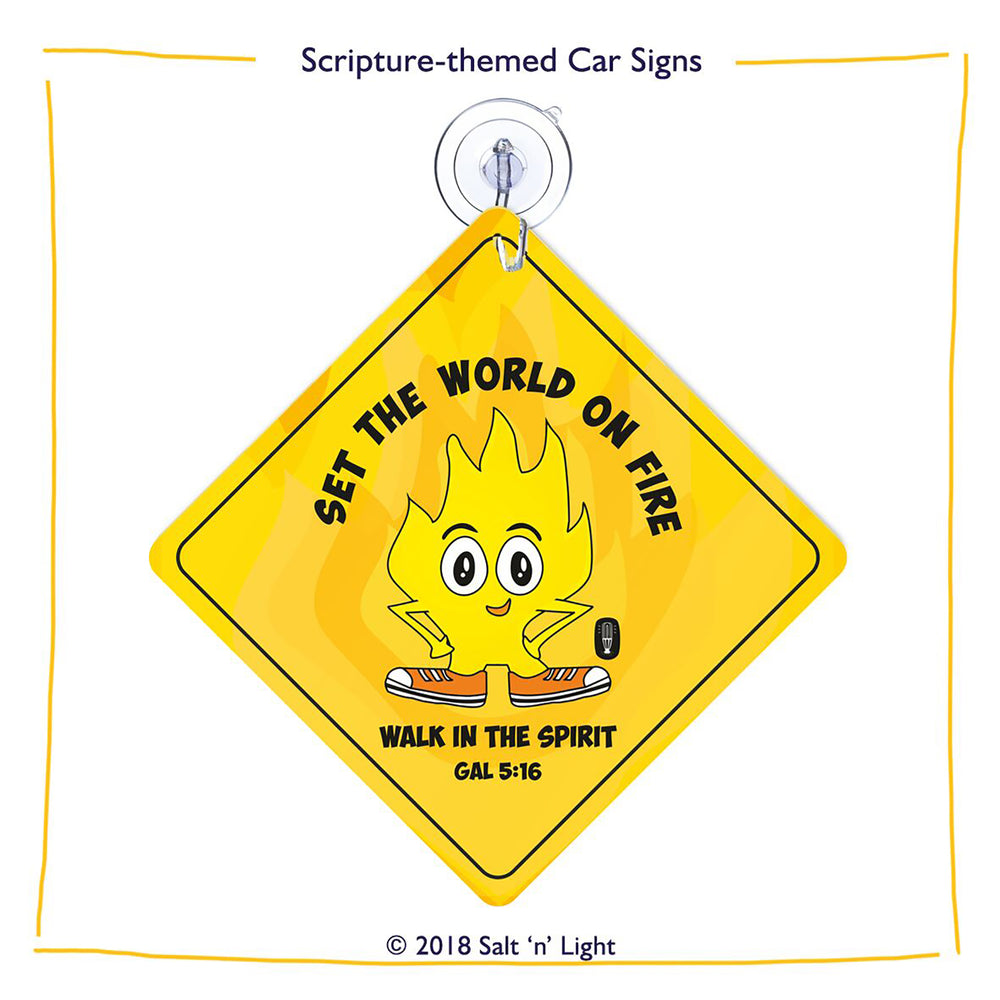 Set the world on fire Car Sign