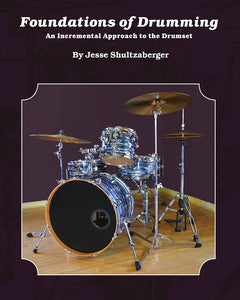 Foundations of Drumming: An Incremental Approach to the Drumset