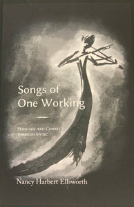 Songs of One Working by Nancy Ellsworth