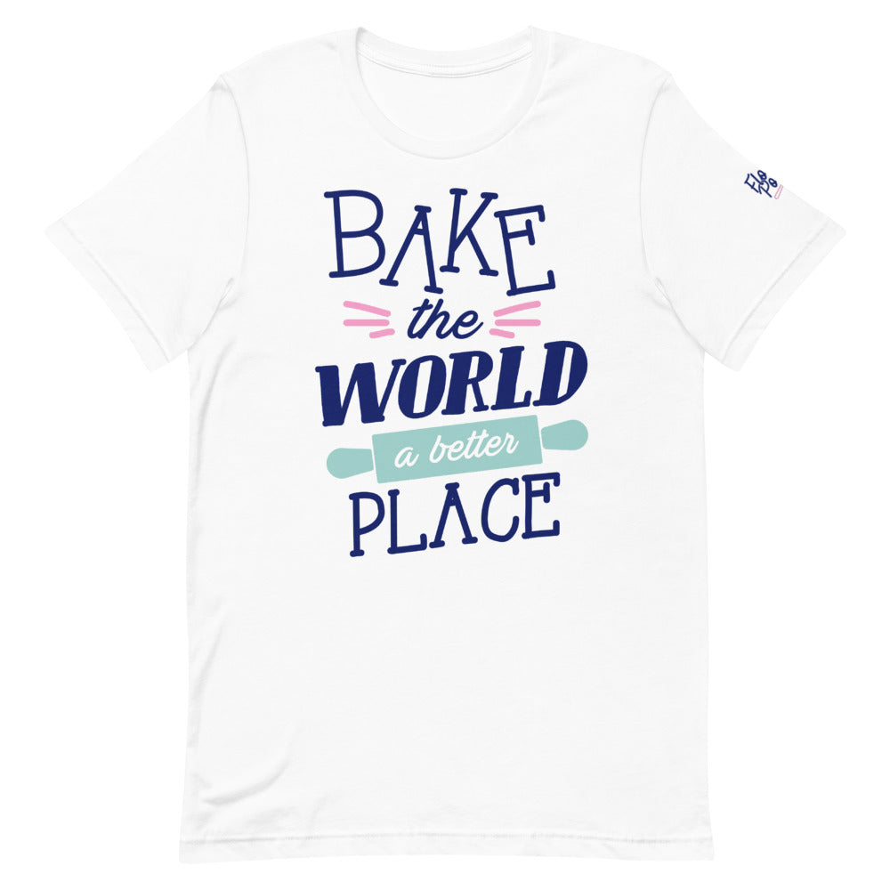 Bake the World a Better Place Shirt