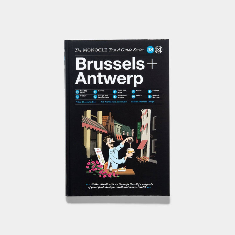 Brussels + Antwerp: The Monocle Travel Guide Series