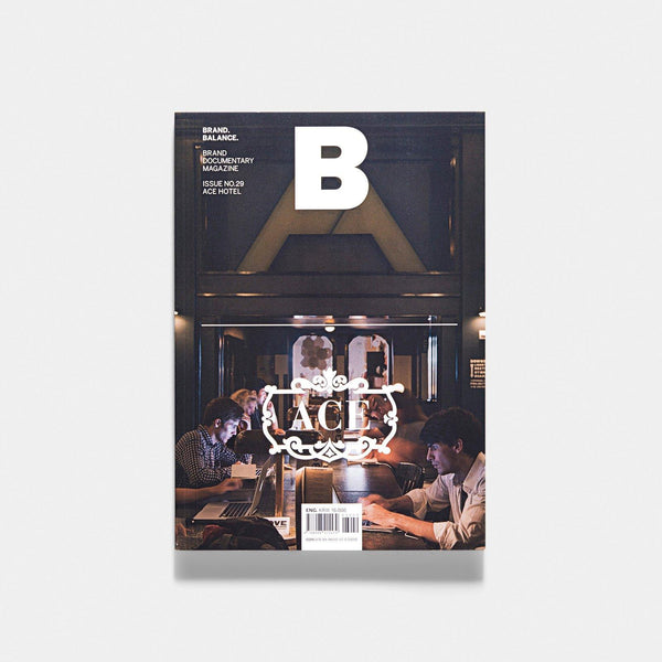 Magazine B Issue 29 Ace Hotel