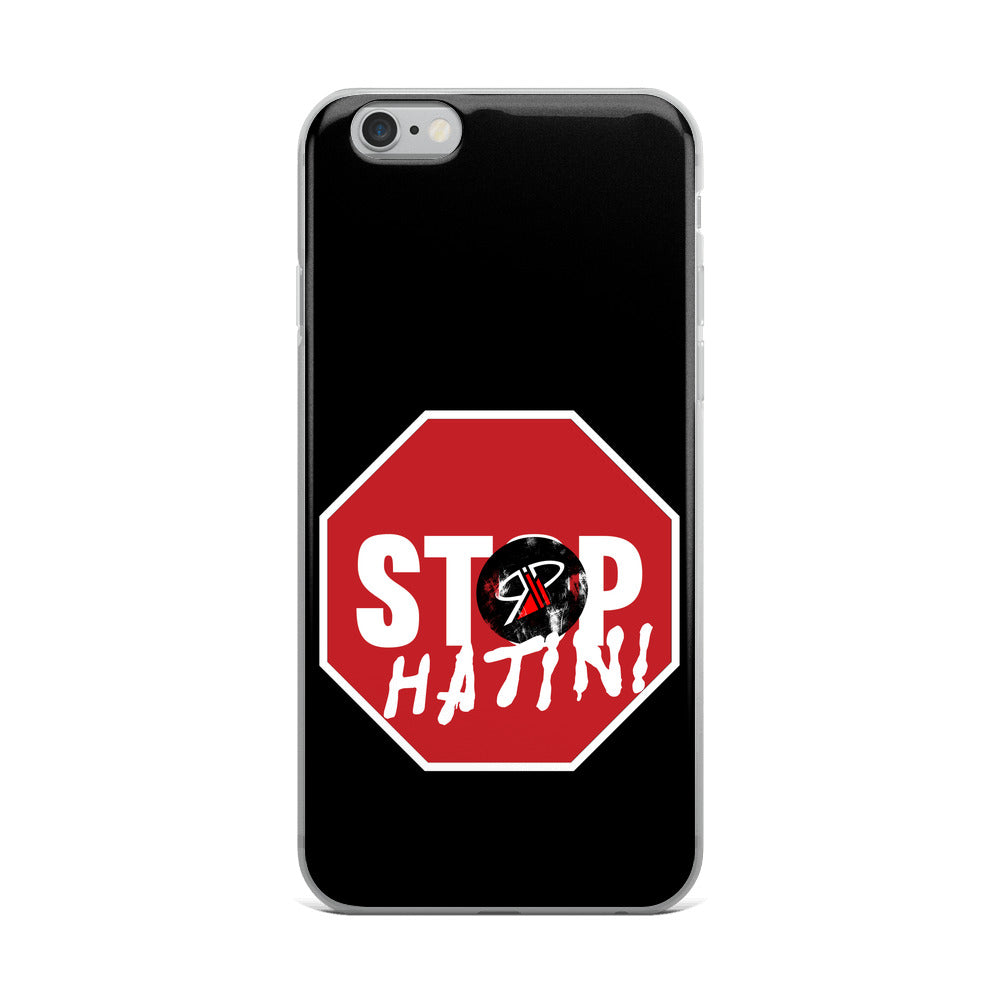 "RIP Limited ""STOP Hatin"" IPHONE CASE"