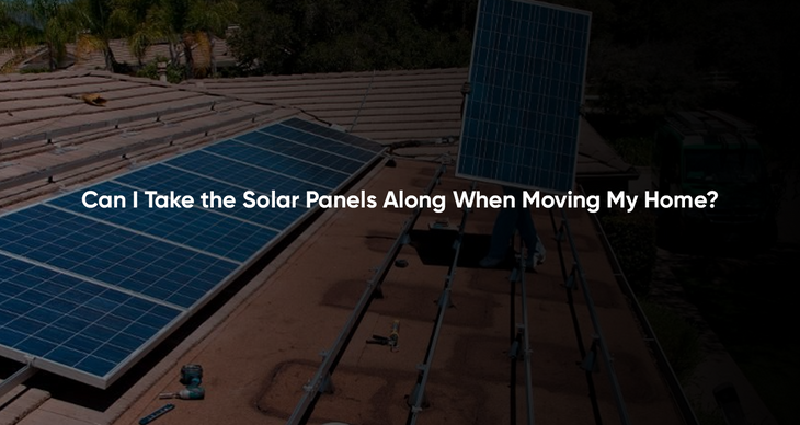 Can I Take the Solar Panels Along When Moving My Home?