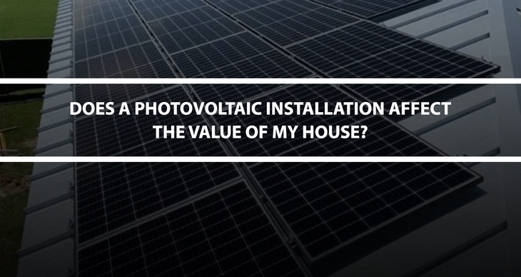 Does a Photovoltaic installation affect the value of my house?