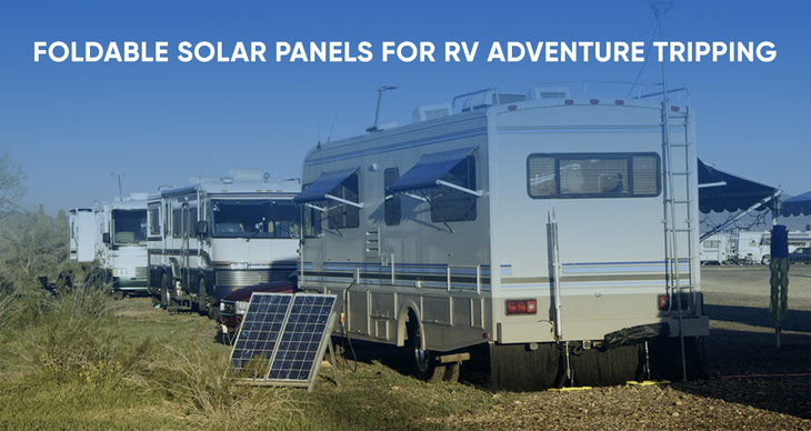 Foldable Solar Panels for RV Adventure Tripping !