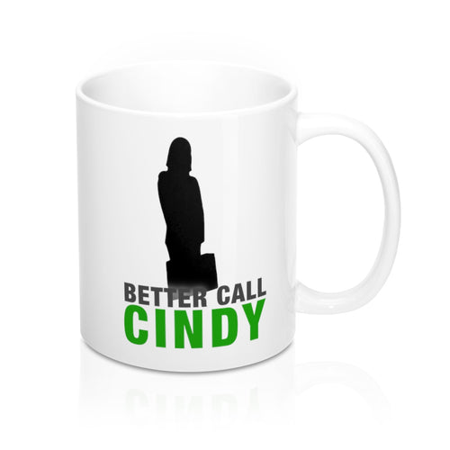 Better Call Cindy Mug