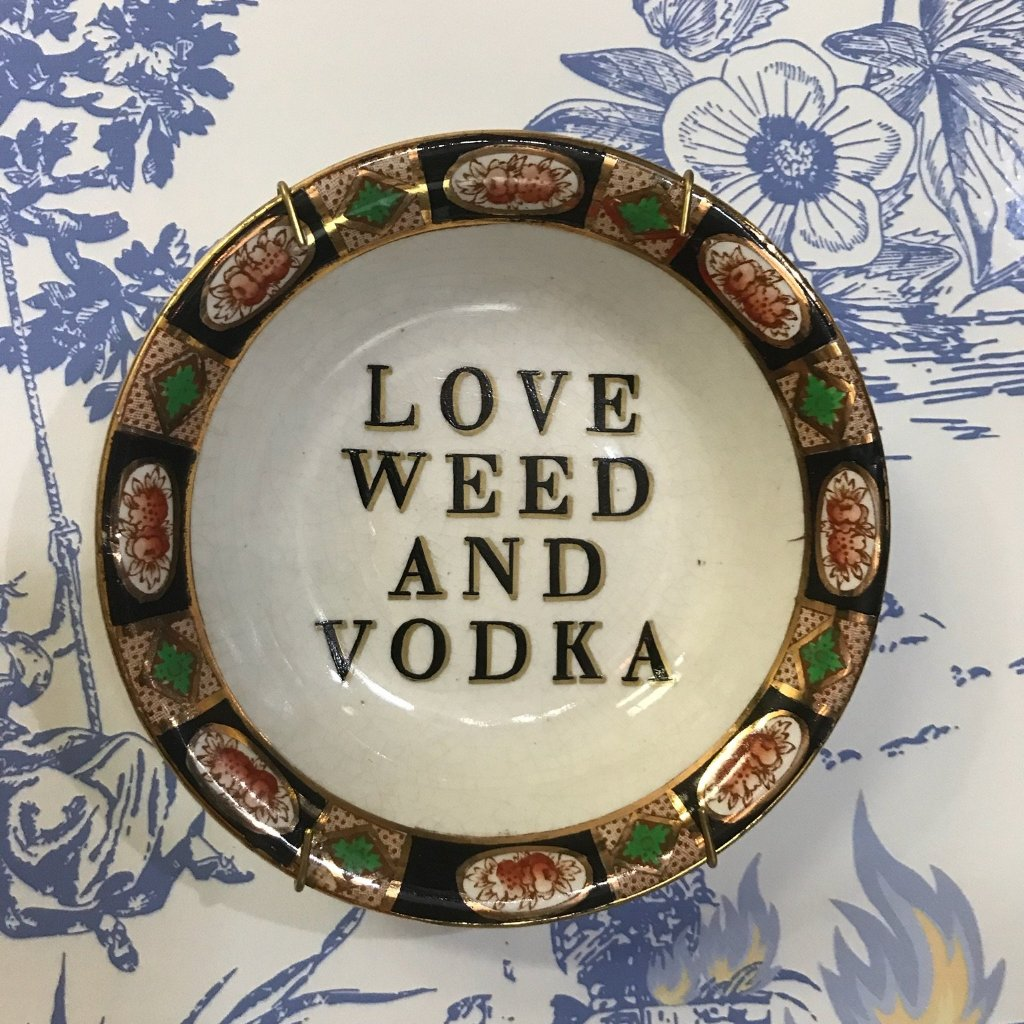 Love weed and vodka