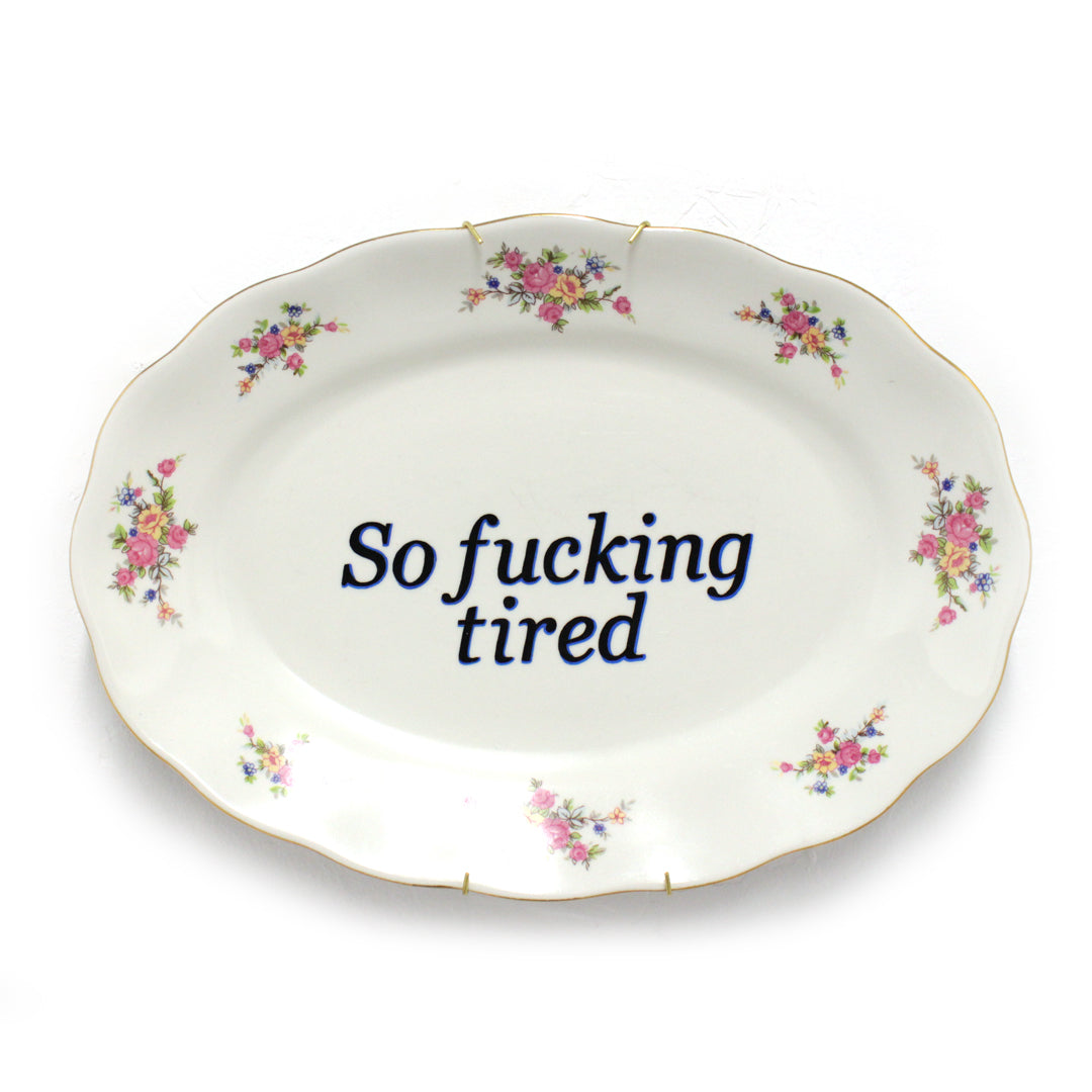 So Fucking Tired - Plate