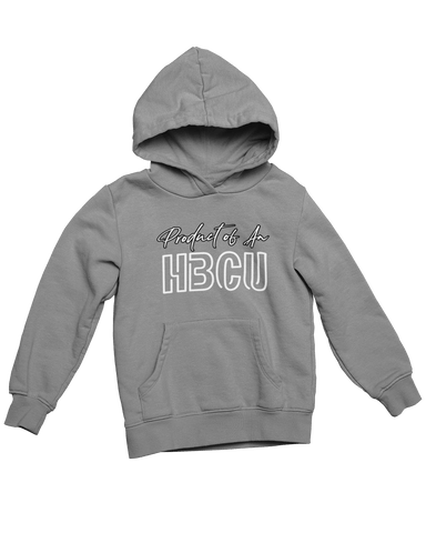 Product of An HBCU Hoodie - HBCU Alumni, HBCU Apparel, Black Colleges