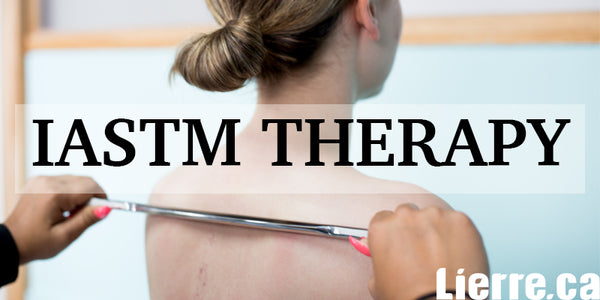 IASTM Therapy for Pain Relief - Lierre Canada