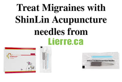 ShinLin acupuncture needles for Migraine relief from Lierre.ca Canada