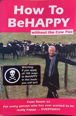 How To BeHAPPY without the Cow Poo