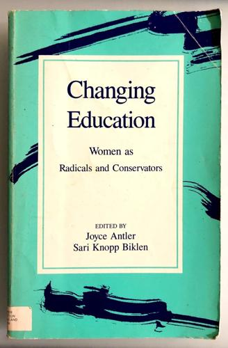Changing Education - By Joyce Antler, Sari Knopp Biklen