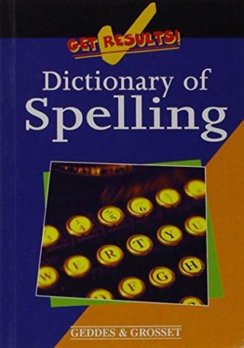 Dictionary Of Spelling - By Geddes and Grosset
