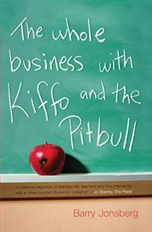 bookworms_The Whole Business with Kiffo and the Pitbull_Barry Jonsberg