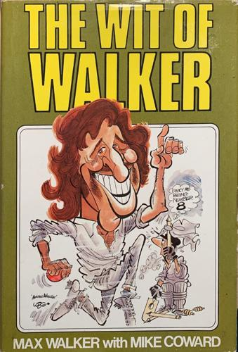 The wit of Walker - By Max Walker, Mike Coward