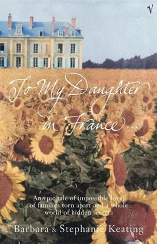 To my daughter in France - By Barbara Keating, Stephanie Keating