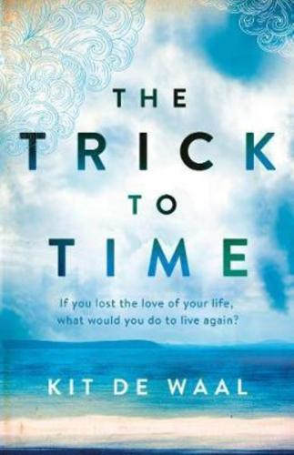 Trick to Time - By Kit de Waal