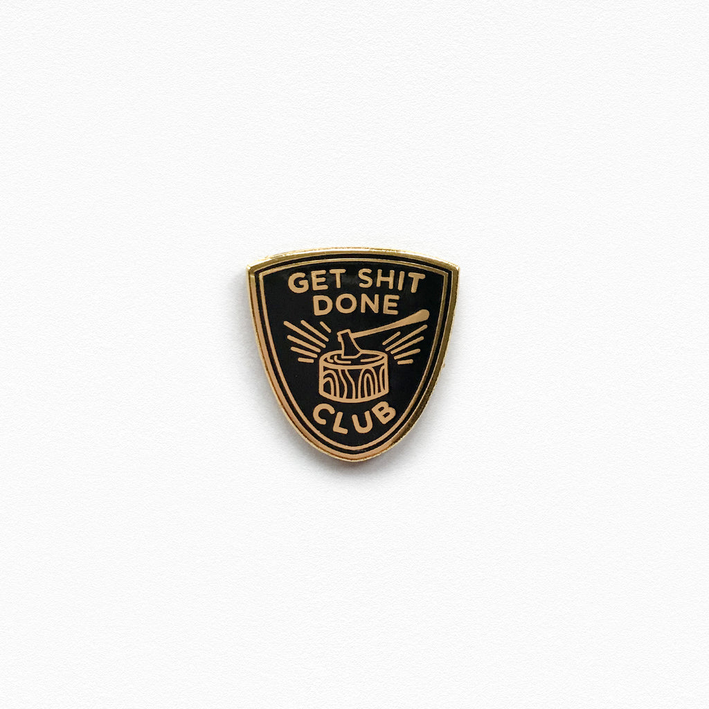 Get Shit Done Club Pin