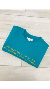 In ChloMo Tequila Teal Sweatshirt
