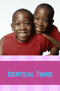 Identical Twins
