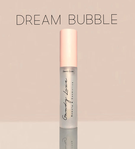 "Gaudy Gloss - ""Dream Bubble"""
