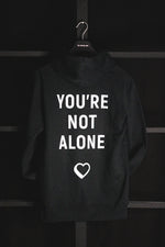 YOU'RE NOT ALONE - HOODIE