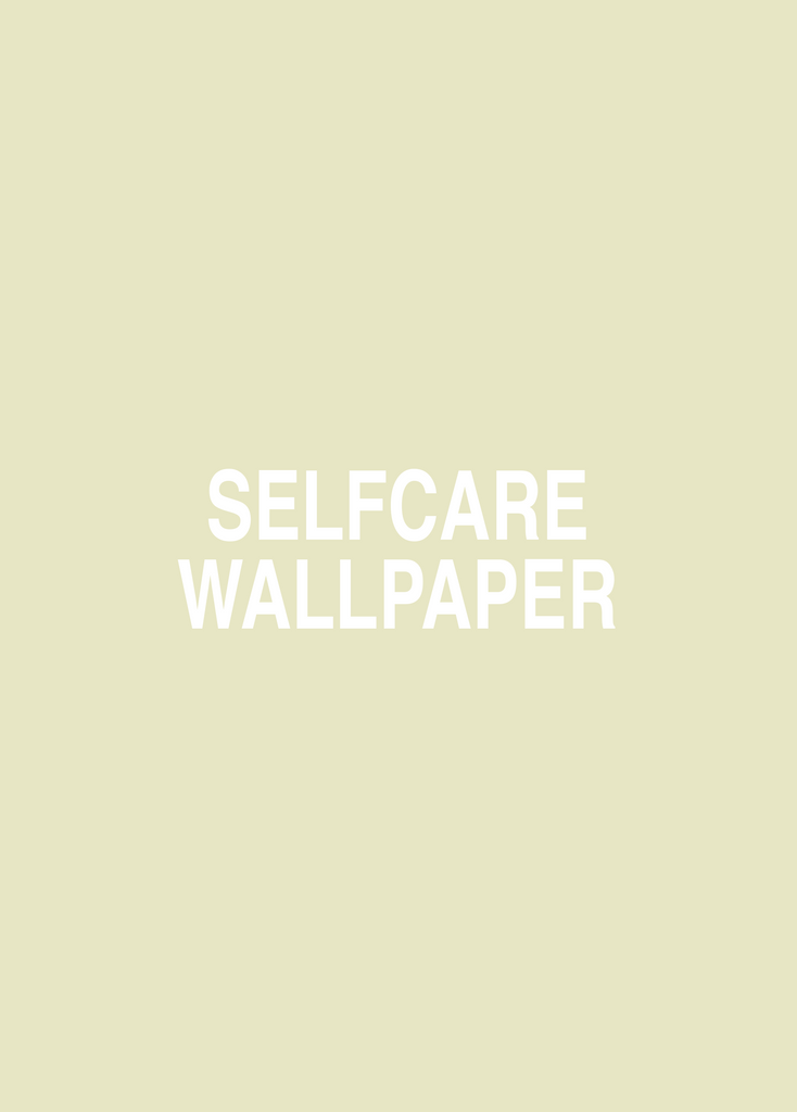 Selfcare - Wallpaper