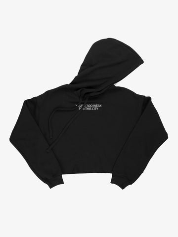 you're too weak for this city - cropped hoodie