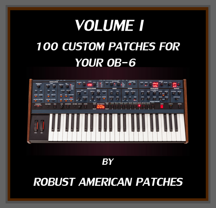 100 Patches for the OB-6 Synthesizer (Volume I)