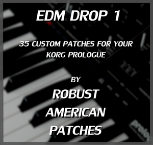35 Patches for the Korg Prologue Synthesizer (EDM DROP 1)