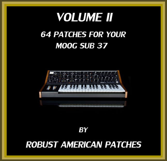 Volume II for the Moog Sub/Subsequent 37