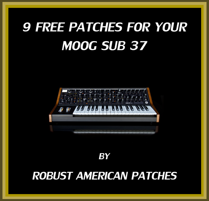 9 Free Patches for your Moog Sub 37
