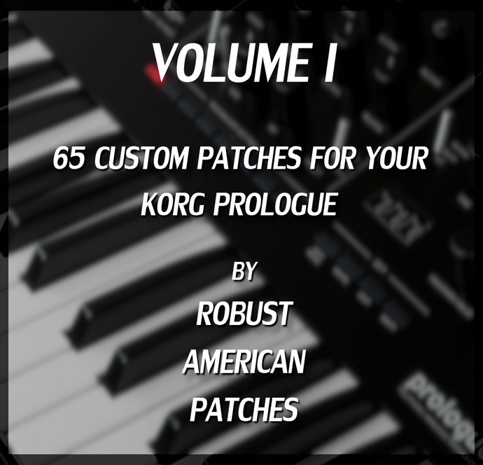 65 Patches for the Korg Prologue Synthesizer (Volume I)