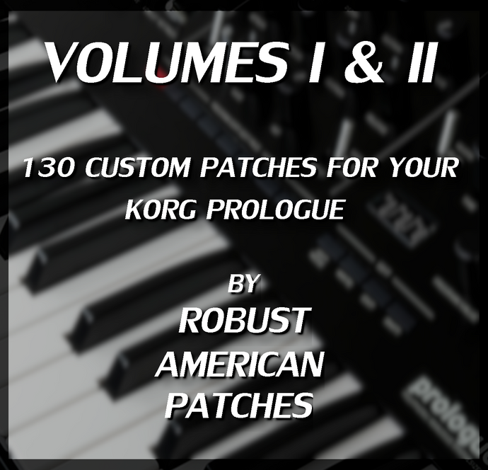130 Patches for the Korg Prologue Synthesizer (Volumes I & II)